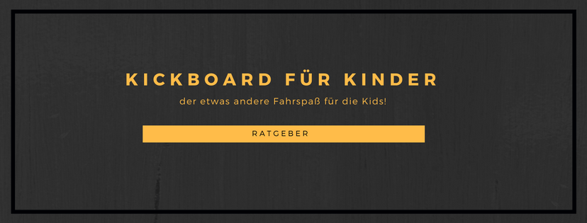 Kickboard Kinder Ratgeber