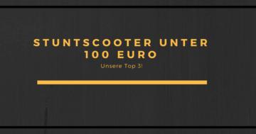 Stunt Scooter unter 100 Euro